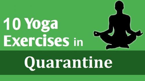 Top ten yoga exercises to perform during the quarantine